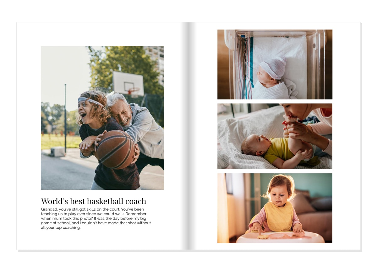Two pages of a photo book, the first shows a photo of a grandad and his grandson playing basketball with a caption below it. The second shows three pictures of a child at different stages, from newborn, to at home as a baby, to sitting in a highchair as a toddler.